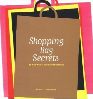 Shopping Bag Secrets: The Most Irresistible Bags from the World's Most Unique Stores by Sue Weiner, Fran Michelman
