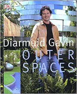 Outer Spaces: Planning, Planting, Inspiring by Diarmuid Gavin