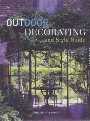Outdoor Decorating and Style Guide by Nora Richter Greer
