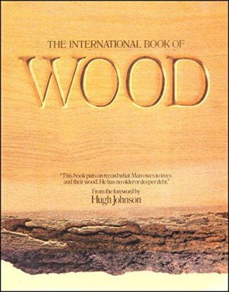 The International Book Of Wood by Hugh Johnson