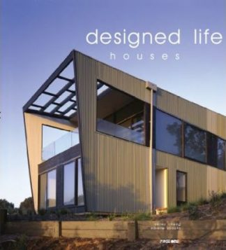 Designed Life : Houses by Kelley Cheng, Narella Yabuka