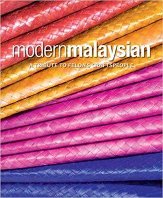 Modern Malaysian: A Tribute To Felda's Craftspeople by Sakinah Aljunid