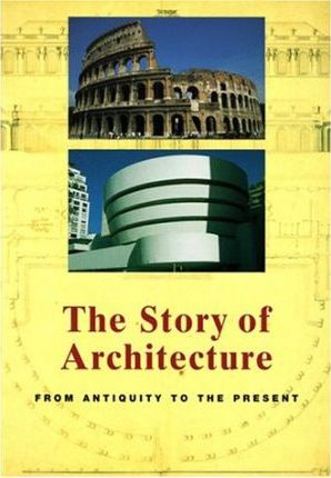 The Story of Architecture: From Antiquity to the Present by Jan Gympel
