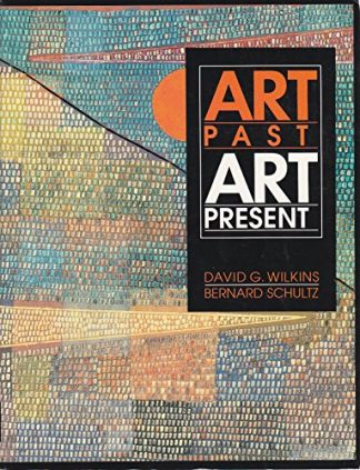 Art Past, Art Present by David G. Wilins, Bernard Schultz