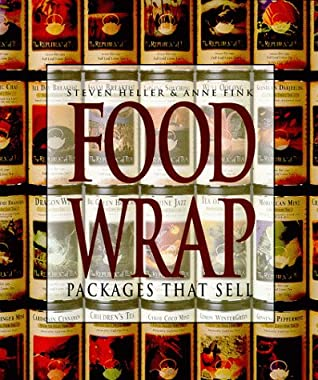 Food Wrap: Packages That Sell by Steven Heller, Anne Fink