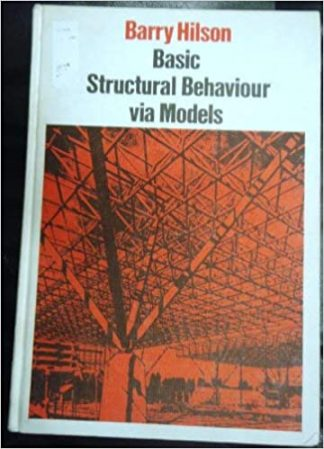 Basic Structural Behaviour Via Models by Barry Hilson