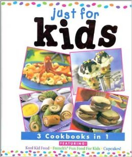 Just for Kids: Kool Kid Food / French's Fun Food for Kids / Cupcakes! by Publications International