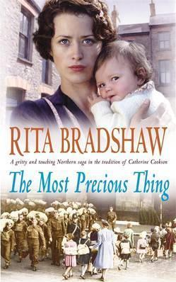 The Most Precious Thing: One night. A lifetime of consequences. by Rita Bradshaw