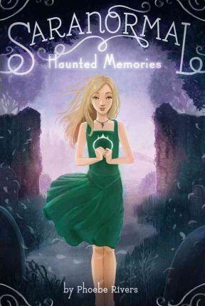 Haunted Memories (Saranormal #2) by Phoebe Rivers