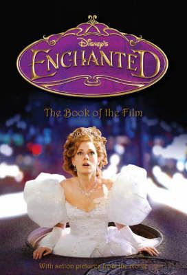 Enchanted: The Book of the Film by Jasmine Jones