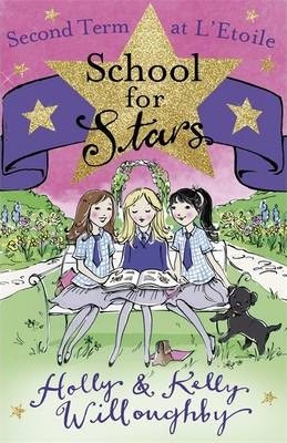Second Term at L'Etoile (School for Stars #2) by Holly Willoughby, Kelly Willoughby