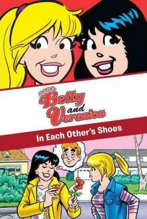 In Each Other's Shoes (xoxo, Betty and Veronica) by Adrianne Ambrose