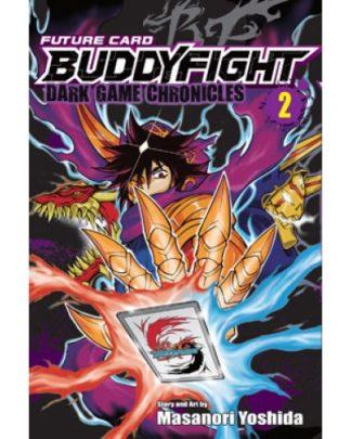 Future Card Buddyfight Dark Game Chronicles 2 by Masanori Yoshida