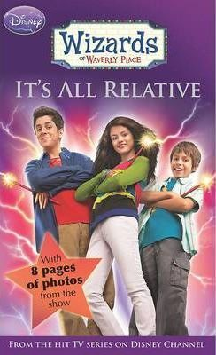 It's All Relative (Wizards of Waverly Place) by Sarah Nathan