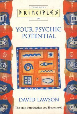 Principles Of Your Psychic Potential by David Lawson