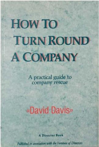 How to Turn Round a Company by David Davis