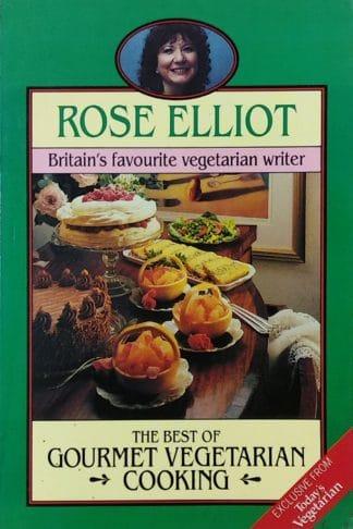 The Best of Gourmet Vegetarian Cooking by Rose Elliot