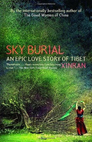 Sky Burial: An Epic Love Story of Tibet by Xinran