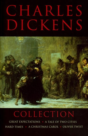 Charles Dickens Collection: Great Expectations, A Tale Of Two Cities, Hard Times, A Christmas Carol, Oliver Twist by Charles Dickens