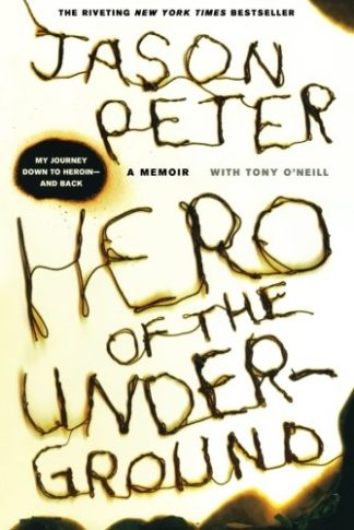 Hero of the Underground: A Memoir by Jason Peter