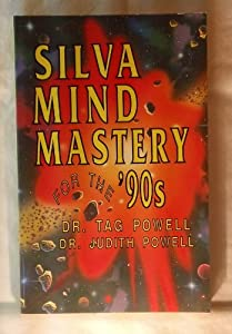 Silva Mind Mastery for the '90s by Taf Powell, Judith Powell