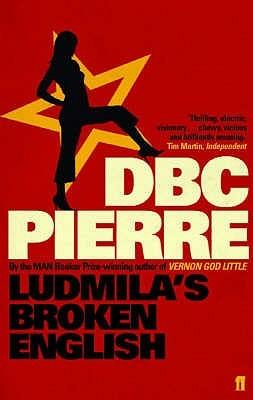 Ludmila's Broken English by DBC Pierre