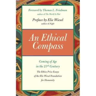 An Ethical Compass: Coming of Age in the 21st Century by Thomas L. Friedman