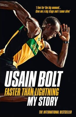 Faster than Lightning: My Story by Usain Bolt