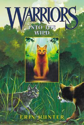 Into the Wild (Warriors #1) by Erin Hunter