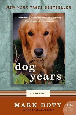 Dog Years: A Memoir by Mark Doty
