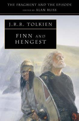 Finn and Hengest: The Fragment and the Episode by J. R. R. Tolkien