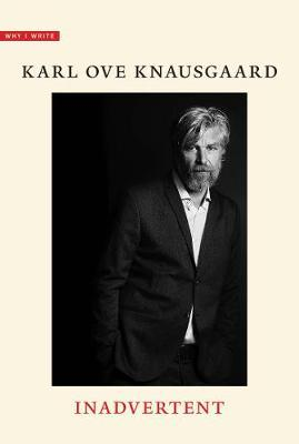Inadvertent by Karl Ove Knausgaard