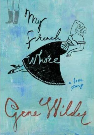 My French Whore by Gene Wilder
