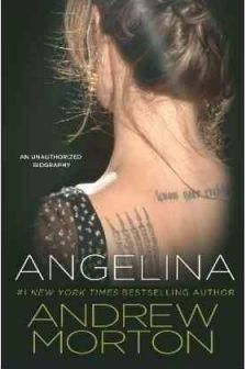 Angelina: An Unauthorized Biography by Andrew Morton
