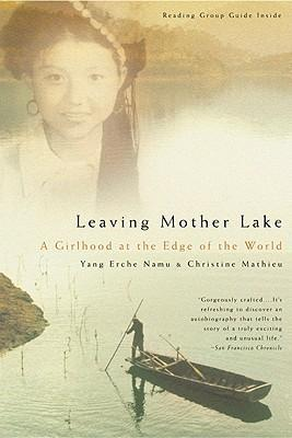Leaving Mother Lake: A Girlhood at the Edge of the World by Yang Erche Namu, Christine Mathieu