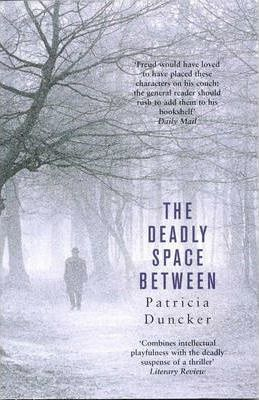 The Deadly Space Between by Patricia Duncker
