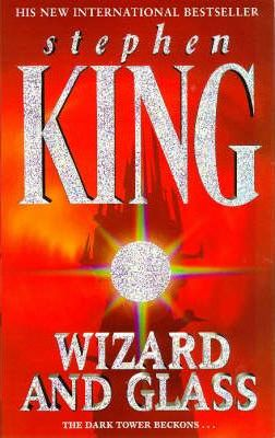 Wizard and Glass (Dark Tower IV) by Stephen King