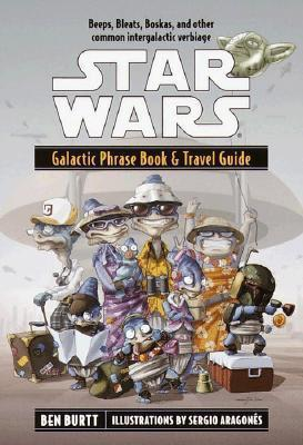 Star Wars: Galactic Phrase Book & Travel Guide by Ben Burtt