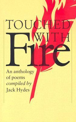 Touched with Fire: An Anthology of Poems by Jack Hydes (Ed.)