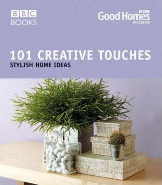 101 Creative Touches: Stylish Home Ideas by Good Homes Magazine
