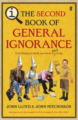 The Second Book Of General Ignorance by John Lloyd, John Mitchinson