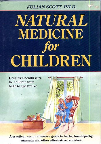 Natural Medicine for Children by Julian Scott