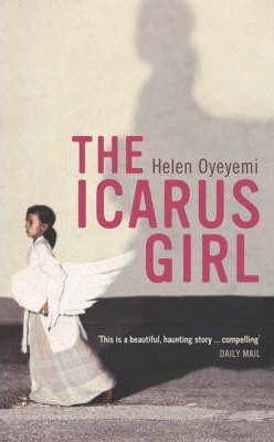 The Icarus Girl by Helen Oyeyemi