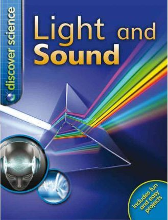 Light and Sound by Dr. Mike Goldsmith