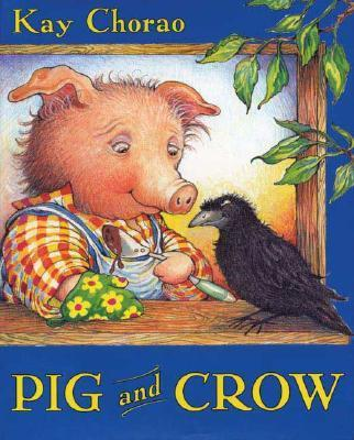 Pig and Crow by Kay Chorao