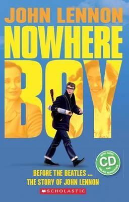 John Lennon: Nowhere Boy (Book & CD) (Scholastic Reader Level 4) by Paul Shipton