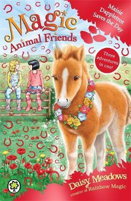 Magic Animal Friends: Special 4: Maisie Dappletrot Saves the Day by Daisy Meadows