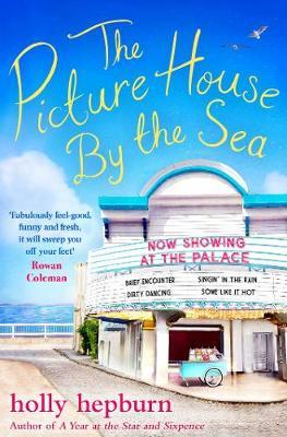 The Picture House by the Sea by Holly Hepburn