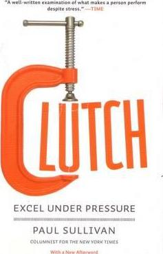 Clutch: Excel Under Pressure by Paul Sullivan