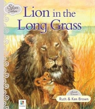 Lion in the Long Grass by Ken Brown, Ruth Brown